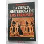 La Ciencia Misteriosa De Los Faraones Abate T.moreux 1985
