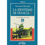 La Identidad De Francia T.2. Los Hombres Y Las Cosas. (pa...