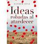 Ideas Robadas Al Atardecer. Esther Diaz. Biblos
