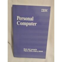 Personal Computer - Ibm - Guia Del Usuario