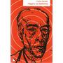 Hegel Y La Dialéctica. Carlos Astrada