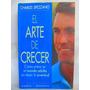 El Arte De Crecer Por Charles Spezzano Ed. Planeta