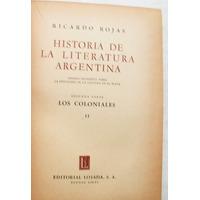 Ricardo Rojas./ Historia De La Literatura Argentina/ Tomo 4.