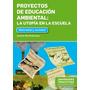 Proyectos De Educación Ambiental. Antonio Brailovsky (ne)