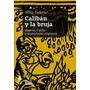 Caliban Y La Bruja - Silvia Federici - Tinta Limon