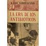 La Era De Los Antibioticos - Dr.wapnir - Ediciones A. Zamora