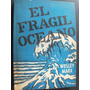 El Frágil Océano - Wesley Marx - Bs.as. - Ed. Imapa - 1967-
