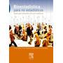 Bioestadística Para No Estadísticos Cobo Muñoz Libro Digital