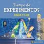 Tiempo De Experimentos Agua Y Luz Gato De Hojalata