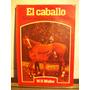 Adp El Caballo Breve Enciclopedia Practica Walter / 1982
