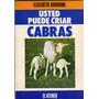 Usted Puede Criar Cabras. Elisabeth Downing