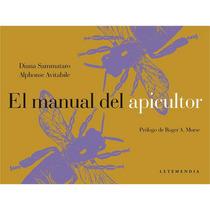 El Manual Del Apicultor, De D. Sammataro - A. Avitabile