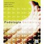 Podología Geriátrica. Libro Ebook