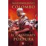 Estandarte Purpura La Batalla De Roma Contra El Mas Fue