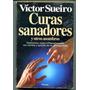 Victor Sueiro - Curas Sanadores Y Otros Asombros C3