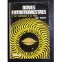 Naves Extraterrestres Y Sus Incursiones A La Tierra Romaniuk