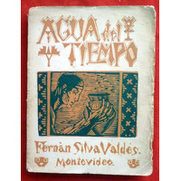 Fernán Silva Valdes: Agua De Tiempo.