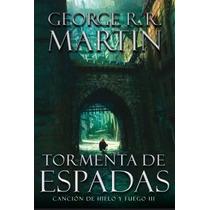 Tormenta De Espadas - Cancion De Hielo Y Fuego 3 - G.martin