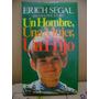 Erich Segal - Un Hombre, Una Mujer, Un Hijo