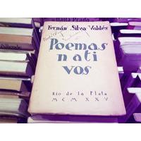 Fernan Silva Valdes Poemas Nativos 1ª Ed. Montevideo 1925