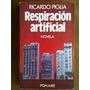 Ricardo Piglia - Respiración Artificial. 1º Ed Pomaire, 1980
