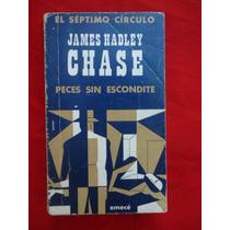 Peces Sin Escondite - James Hadley Chase