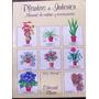 Plantas De Interior * Manual De Cultivo Y Conservacion *