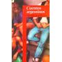Cuentos Argentinos - Varios Autores - Alfaguara