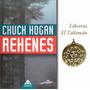 Rehenes De Chuck Hogan