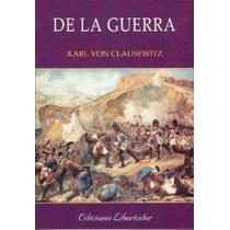De La Guerra - Karl Von Clausewitz - Nuevo - Ed Libertador