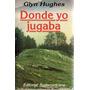 Donde Yo Jugaba - Glyn Hughes