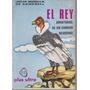 El Rey. Aventuras De Un Condor Neuquino. Morilla De Campbell