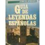 Guia De Leyendas Españolas X Juan G Atienza