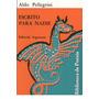 Aldo Pellegrini / Escrito Para Nadie ( Poesía )