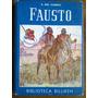 Estanislao Del Campo - Fausto. Biblioteca Billiken, 1970.