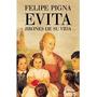 Libro Digital !!! - Evita. Jirones De Su Vida - Felipe Pigna