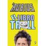 El Libro Troll - El Rubius - Temas De Hoy / Planeta