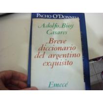 Breve Diccionario Del Argentino Exquisito, Bioy Casares
