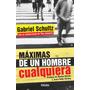 Libro Gabriel Schultz Maximas De Un Hombre Cualquiera Humor