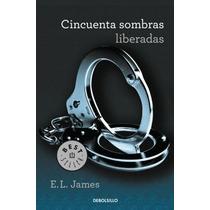 Cincuenta Sombras Liberadas - E.l. James - Debolsillo