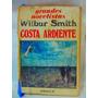 Costa Ardiente Por Wilbur Smith Grandes Novelistas Ed. Emece