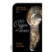 Libro Digital El Origen Del Deseo De Noelia Amarillo