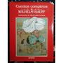 Wilhelm Hauff. Cuentos Completos. Edición De Lujo Ilustrada.
