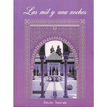 Las Mil Y Una Noches Anonimo Ed Ilustrada Nuevo 380 Pag