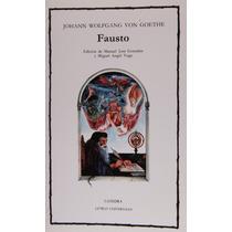 Johann Wolfgang Von Goethe Fausto Editorial Cátedra
