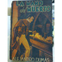 Libro Novela Clasica, La Mano Del Muerto, A Dumas,1946