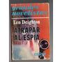 Atrapar Al Espia De Len Deighton