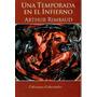 Lote X 2 Libros Arthur Rimbaud Una Temporada En El Infierno