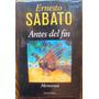 Ernesto Sabato - Antes Del Fin, Memorias - 1998. Primera Ed