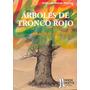 Guerrieri: Árboles De Tronco Rojo